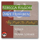 WHY FIGHT THE FEELING? SONGS BY FRANK LOESSER